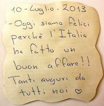 10 de julio-2013. Hoy estamos felices porque Italia ha hecho un buen negocio. !Muchas felicidades de todos nosotros!